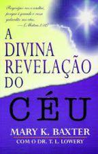 A DIVINA REVELAÇÃO DO CÉU by Thalita_Keth