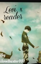 Levi x reader by lovebuster101
