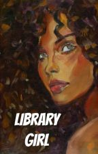 Library Girl » h.s  [bwwm] by lgbtwinks