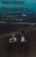 Another Teenager Story by Claire_storys