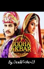 Jodha Akbar(on hold) by DesiWriter28