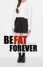 Be Fat Forever ➸ c.h. by flawlessouis