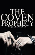 The Coven Prophecy by yesalexandria