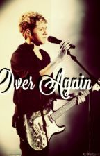 Over Again. Can you Love Me Again? (Niall Y Tú) by Only1MrsHoran