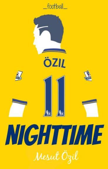 Nighttime ☆ Mesut Özil