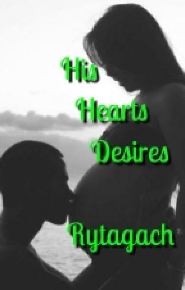 His Hearts Desires (Completed)Major Editing.