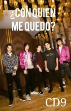 ¿Con quién me quedo? ➳ CD9 by HappyMistakesK3