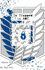 I'm Trapped in AOT by ChasingRoyalty