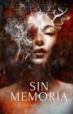 Sin Memoria by CynthiaSoriano6