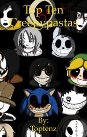 Top Ten: Creepypastas for Beginners by Toptenz