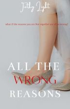 All The Wrong Reasons  by bellasonline