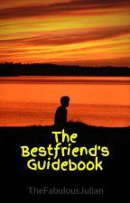 The Bestfriend's Guidebook by ItsJulianUnnie