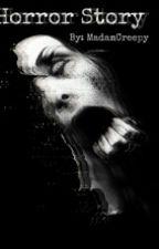 Short Horror Stories by MadamCreepy