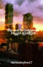 Married To Hollywood's Playgirl (GirlxGirl) by darksideofme17