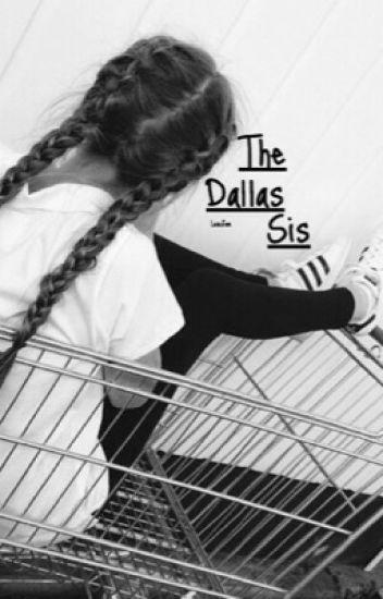 The Dallas sis. *A Cameron Dallas fanfic*