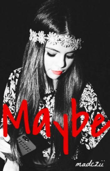 Maybe (L.H)- zakończone