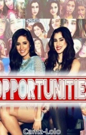 """Opportunities. (Camren) (Segunda parte de """"Lo Inesperado"""")"""