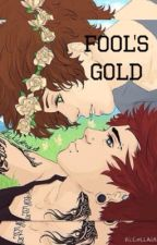 Fool's Gold by prettylouis