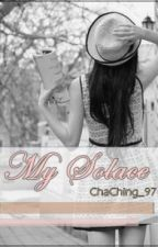 My Solace by ChaChing_97