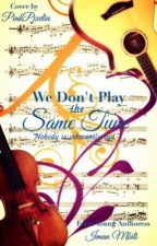 We Don't Play The Same Tune by HollaToMahBoizzz