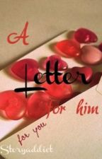 A Letter for him by Storyaddict