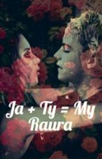 Ja+Ty=My~ Raura by SeLa1134