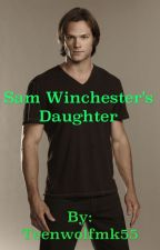 Sam Winchester's Daughter by Teenwolfmk55