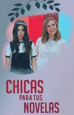 Chicas para tus novelas by Nay_Malik