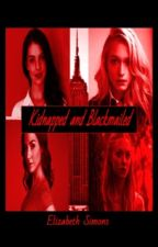 Kidnapped and Blackmailed (Book 2) by LizSimons
