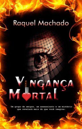 Vingança Mortal - DEGUSTAÇÃO by RaquelMachado8