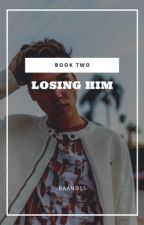 Losing Him by -Baandss-