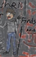 When Fear Finds Us (P.I.E) by JohnnyGhostFangirl
