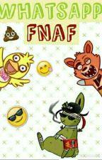 fnaf:un chat mas loco q la mier**:whatsapp de FNAF(pausada) by ErizaDX