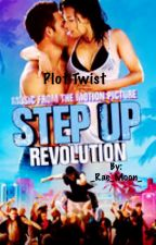 Step Up Revolution: Plot Twist by Posidens_Daughter