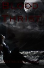 Blood Thirst by Nathaleighyoung