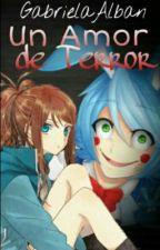 Un Amor de Terror || Toy Bonnie y tu || by GabriiBroflovskiSU