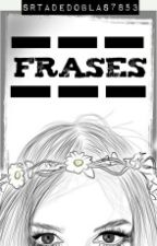 FRASES  ADOLESCENTES by SrtadeDoblas7853