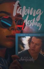 Faking Destiny || h.s. by whimsicaIity