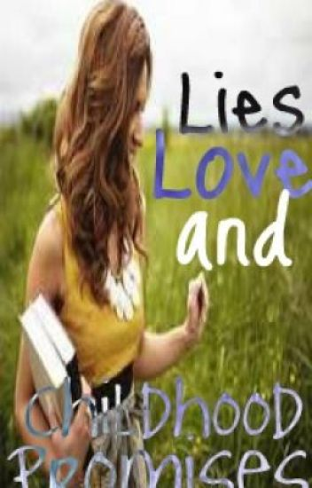 Lies, Love and Childhood Promises