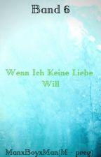 Wenn Ich Keine Liebe Will by Iphone21