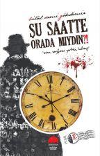 ŞU SAATTE ORADA MIYDIN?!(Son Sayfası Yırtık Kitap) by bsgokdemir