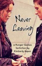 Never Leaving by kimberlygrace