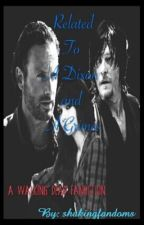 Related to a Dixon and a Grimes (Daryl's Daughter) by shakingfandoms