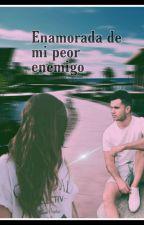 |Enamorada de mi Peor Enemigo| EDITANDO~ by SritaGarnes