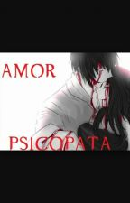 Amor psicopata :) by Hatochokoreto