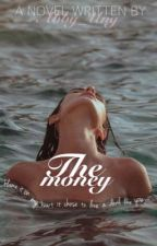 THE MONEY - BOOK 1 by Abby_Ung