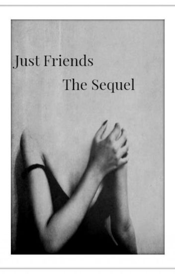 Just Friends: The Sequel.