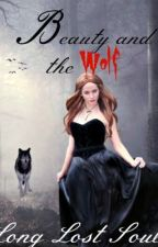 Beauty and the Wolf by LongLostSoul