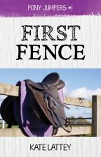 First Fence (Pony Jumpers #1) by KateLattey