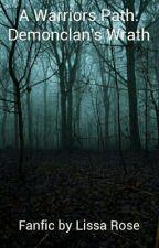 A Warriors Path : Demonclan's Wrath by Zombiekitty0179